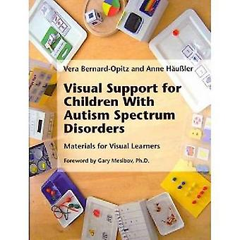 Visual Support for Children With Autism Spectrum Disorders by BernardOpitz & Vera