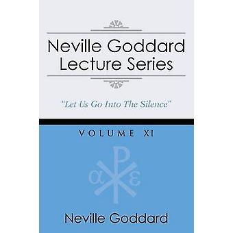 Neville Goddard Lecture Series Volume XI A Gnostic Audio Selection Includes Free Access to Streaming Audio Book by Goddard & Neville