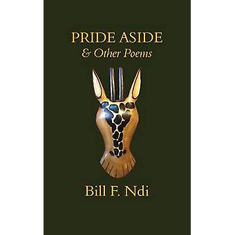 Pride Aside and Other Poems by Ndi & Bill F.