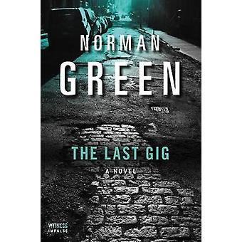 The Last Gig by Norman Green - 9780062672742 Book