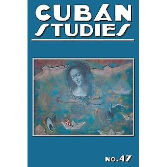 Cuban Studies 47 by Alejandro de la Fuente - 9780822945406 Book