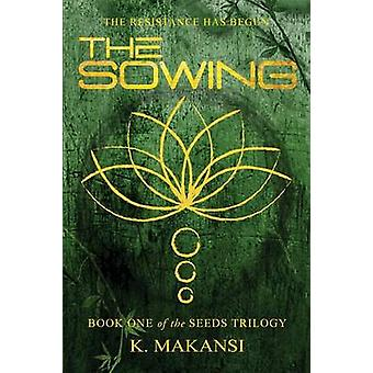 The Sowing by The Sowing - 9780989867115 Book