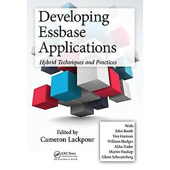 Developing Essbase Applications - Hybrid Techniques and Practices (2nd
