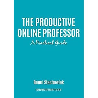 The Productive Online and Offline Professor - A Practical Guide by Bon