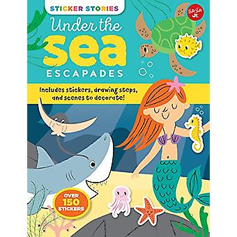 Sticker Stories - Under the Sea Escapades - Includes stickers - drawing
