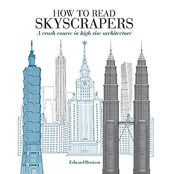 How to Read Skyscrapers - A crash course in high-rise architecture by
