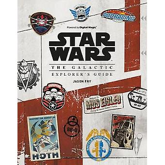 Star Wars - The Galactic Explorer's Guide by Jason Fry - 9781847961020