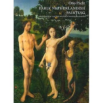 Early Netherlandish Painting from Rogier van der Weyden to Gerard Dav