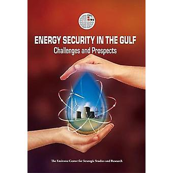 Energy Security in the Gulf - Challenges and Prospects by ECSSR - 9789