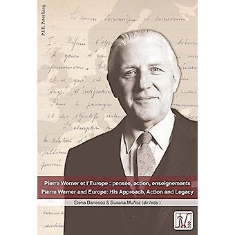 Pierre Werner et l'Europe  - pensee - action - enseignements - Pierre