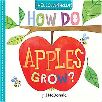 Hello - World! How Do Apples Grow? by Jill McDonald - 9780525578758 B