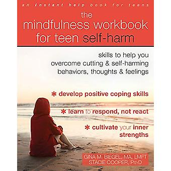 Le manuel de pleine conscience pour l'automutilation des adolescents - Compétences pour vous aider Overc