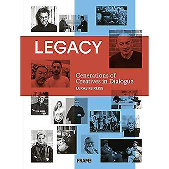 Legacy - Generations of Creatives in Dialogue by Lukas Feireiss - 9789