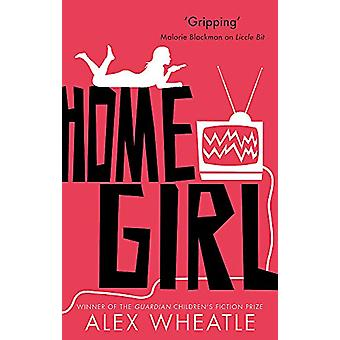 Home Girl - or The Miseducation of Naomi Brisset by Alex Wheatle - 978