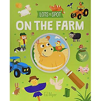 Lots to Spot - On the Farm by Ed Myer - 9781789502992 Book