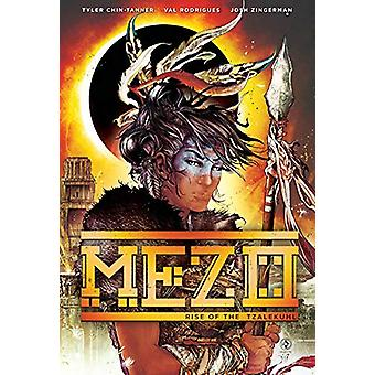 Mezo Vol 1 - Rise of the Tzalekuhl by Tyler Chin-Tanner - 978194951805