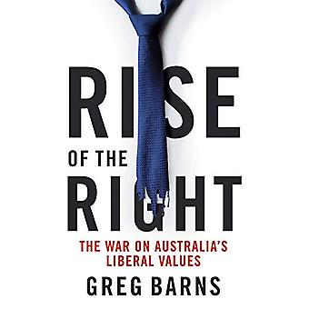 Rise of the Right - The war on Australia's liberal values by Greg Barn