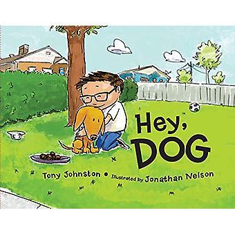 Hey - Dog by Tony Johnston - 9781580898775 Book