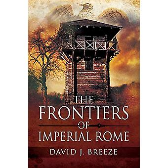 The Frontiers of Imperial Rome by Breeze - David J - 9781526760807 Bo