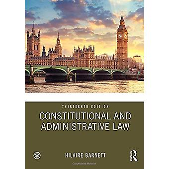 Constitutional and Administrative Law by Hilaire Barnett - 9780367138