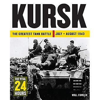 Kursk - The Vital 24 Hours by Will Fowler - 9781782748847 Book
