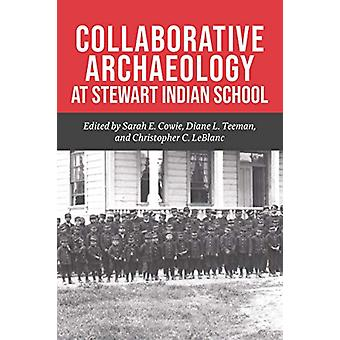 Collaborative Archaeology på Stewart Indian School av Sarah E. Cowie
