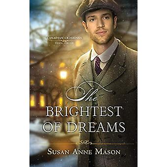 The Brightest of Dreams by Susan Anne Mason - 9780764219856 Book