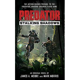 Predator - Stalking Shadows von James a Moore - 9781789094411 Buch