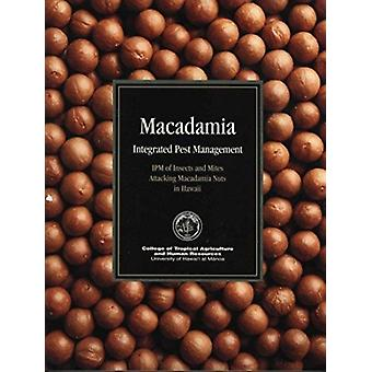 Macadamia Integrated Pest Management  IPM of Insects and Mites Attacking Macadamia Nuts in Hawaii by Vincent P Jones