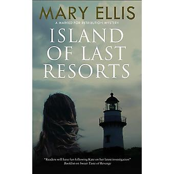 Island of Last Resorts de Ellis & Mary