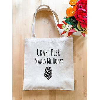 Craft Beer Makes Me Hoppy - Tote Bag