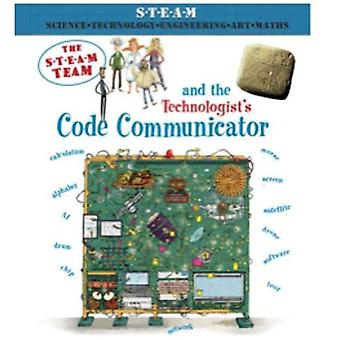The Steam Team and the Technologist's Code Communicator (The Steam Team)