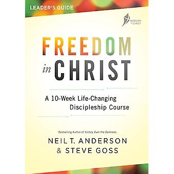 Freedom in Christ Course Leaders Guide by Anderson & Reverend Neil TGoss & Steve