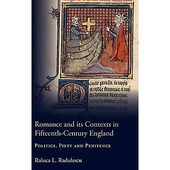 Romance and its Contexts in Fifteenth-Century En - Politics - Piety a