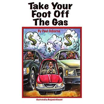 Take Your Foot Off The Gas by Paul Osborne - 9781420849097 Book