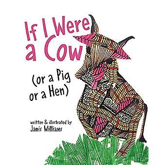 If I were a Cow (or a Pig or a Hen) by Williams Janis - 9781641116527