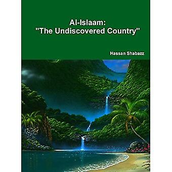 Al-Islaam The Undiscovered Country