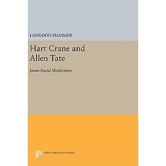 Hart Crane and Allen Tate - Janus-Faced Modernism by Langdon Hammer -
