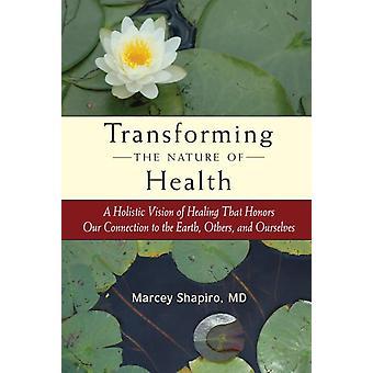 De aard van de gezondheid transformeren 9781583943618