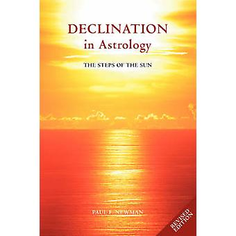 Declination in Astrology The Steps of the Sun by Newman & Paul