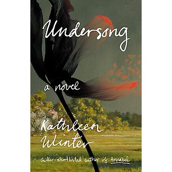 Undersong by Kathleen Winter