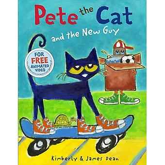 Pete the Cat and the New Guy-kirjoittanut James Dean & Kimberly Dean