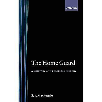 La Home Guard « une histoire militaire et politique »