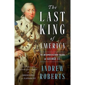 Amerikan viimeinen kuningas Andrew Robertsin väärinymmärretty Yrjö III:n valtakausi