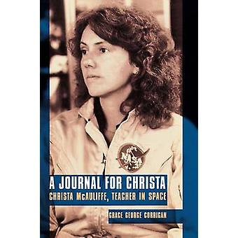 A Journal for Christa  Christa McAuliffe Teacher in Space by Grace George Corrigan