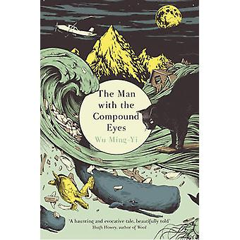 The Man with the Compound Eyes by Ming-Yi Wu - 9780099575627 Book