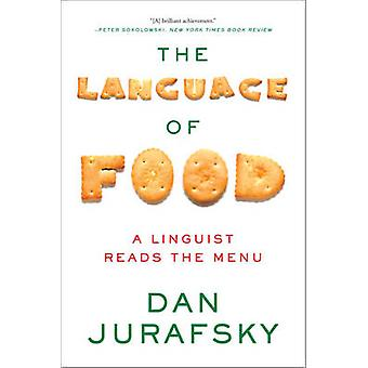 The Language of Food - A Linguist Reads the Menu by Dan Jurafsky - 978