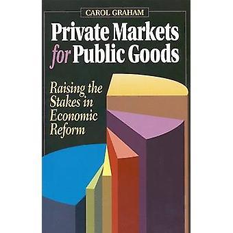 Particuliere markten voor publieke goederen - verhogen van de inzet in economische Refo