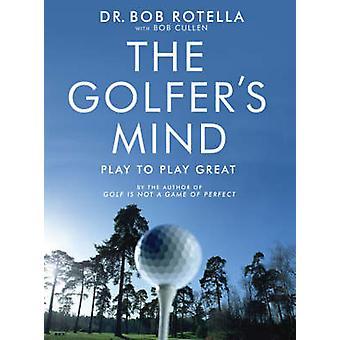 Golfer's Mind - wielki do gry przez Bob Rotella - Bob Cullen - 9