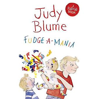 Fudge-a-Mania (New edition) by Judy Blume - 9781447262916 Book
